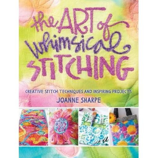 The Art of Whimsical Stitching by Joanne Sharpe
