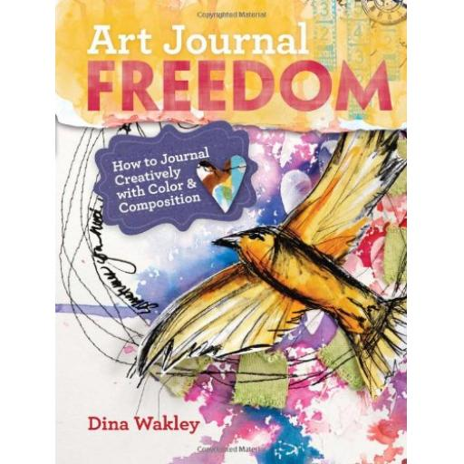 Art Journal Freedom by Dina Wakley