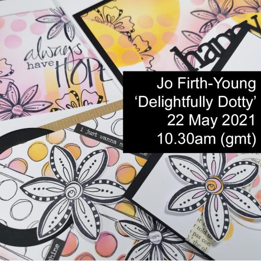 "Saturday 22nd May 10.30am GMT A Live Online Class ""Delightfully Dotty"" with Jo Firth- Young"