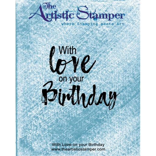 With Love on your Birthday ( cut out and mounted on cling cushioning)